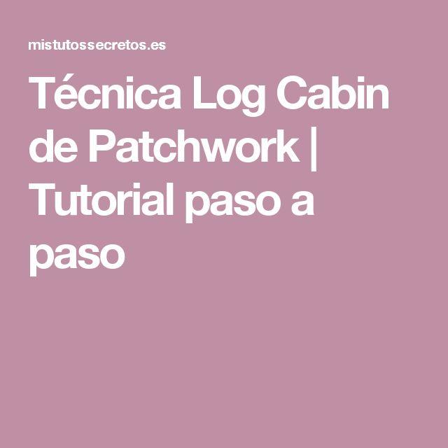 Técnica Log Cabin de Patchwork | Tutorial paso a paso