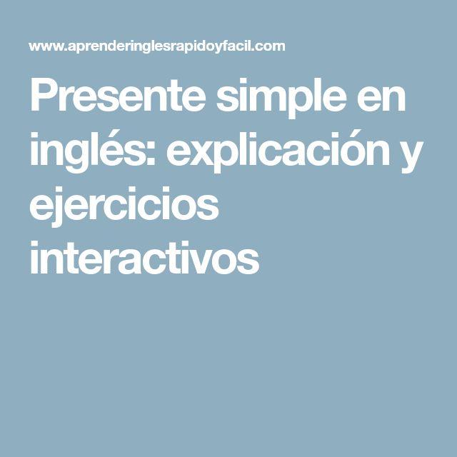 Presente simple en inglés: explicación y ejercicios interactivos