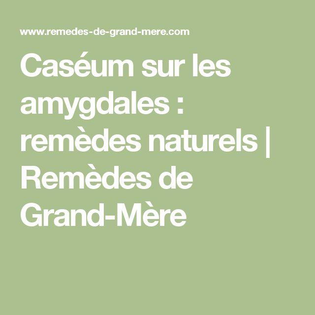 Caséum sur les amygdales : remèdes naturels | Remèdes de Grand-Mère