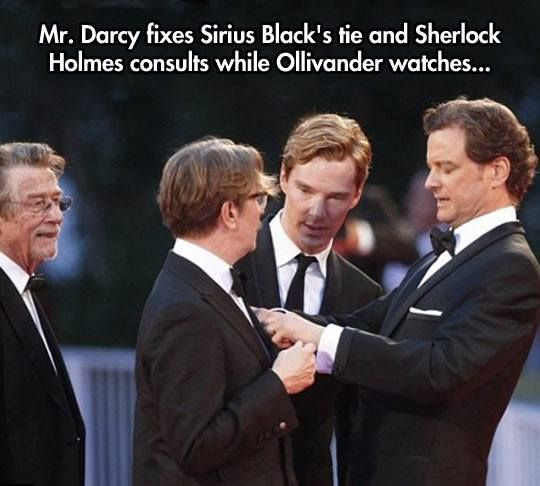 Mr. Darcy, Sirius Black, Sherlock Holmes, and Mr. Olivander walk into a room. . . ha ha ha