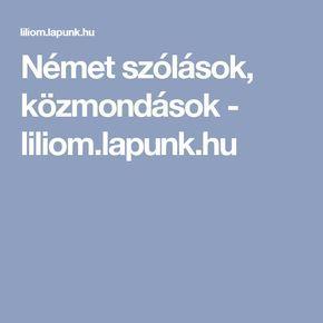 Német szólások, közmondások - liliom.lapunk.hu