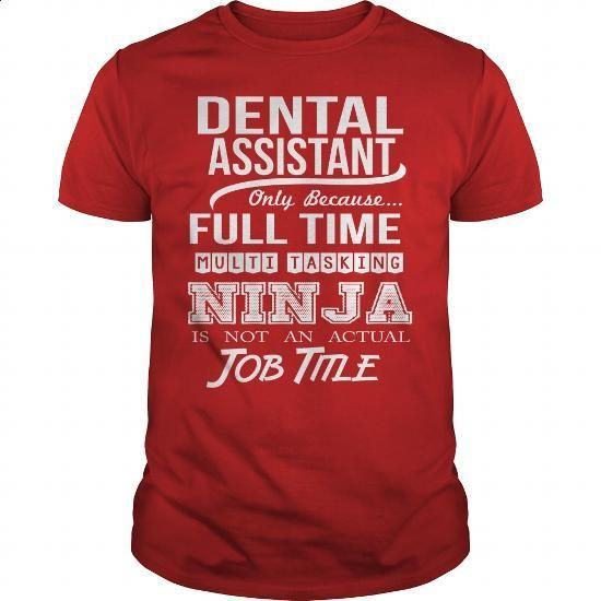 DENTAL ASSISTANT - NINJA WHITE - #cute hoodies #silk shirts. GET YOURS => https://www.sunfrog.com/LifeStyle/DENTAL-ASSISTANT--NINJA-WHITE-Red-Guys.html?60505