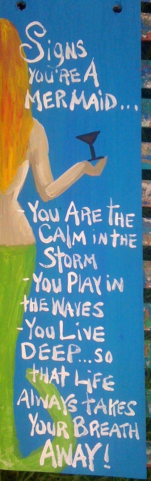 Signs You are a mermaid by Florida FolkMermaid Things, Mermaid Series, Mermaid Signs, Quote, Sea Dreamsmermaid, Originals Signs, Folk Artists, Artists Rhondak, Florida Folk