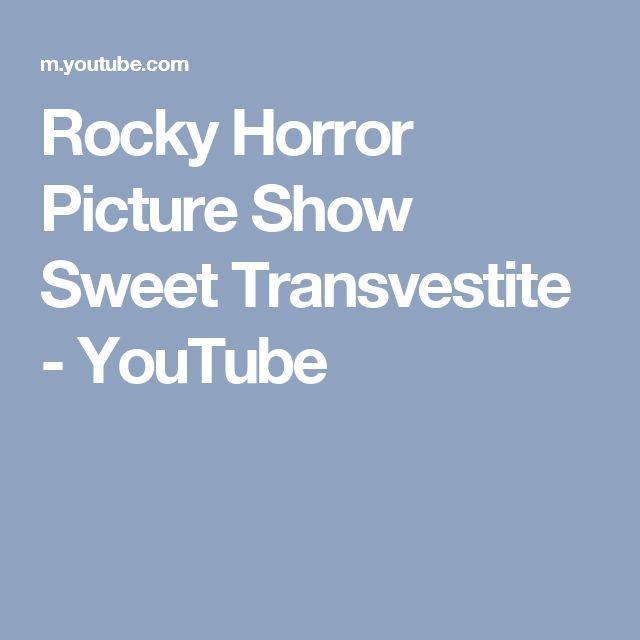 Rocky Horror Picture Show Sweet Transvestite - YouTube