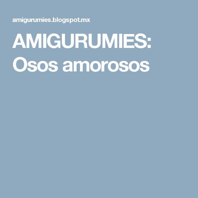 AMIGURUMIES: Osos amorosos