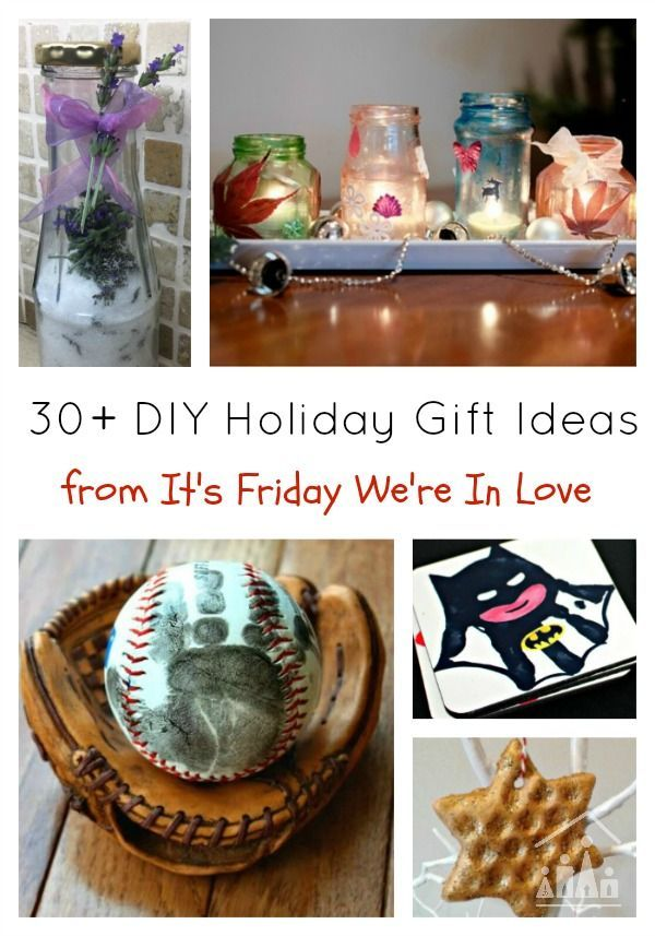 30+ DIY Holiday Gift Ideas