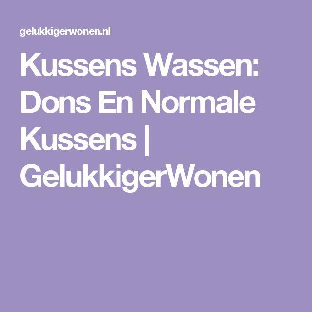 Kussens Wassen: Dons En Normale Kussens | GelukkigerWonen