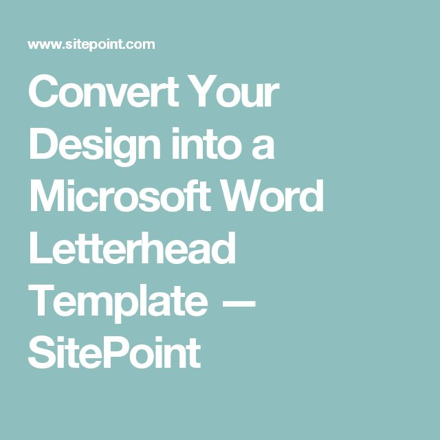 Convert Your Design into a Microsoft Word Letterhead Template — SitePoint