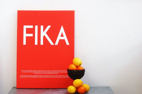 Fika: a word that means 'coffee, a chat, maybe a litte something to eat...' Brilliant!