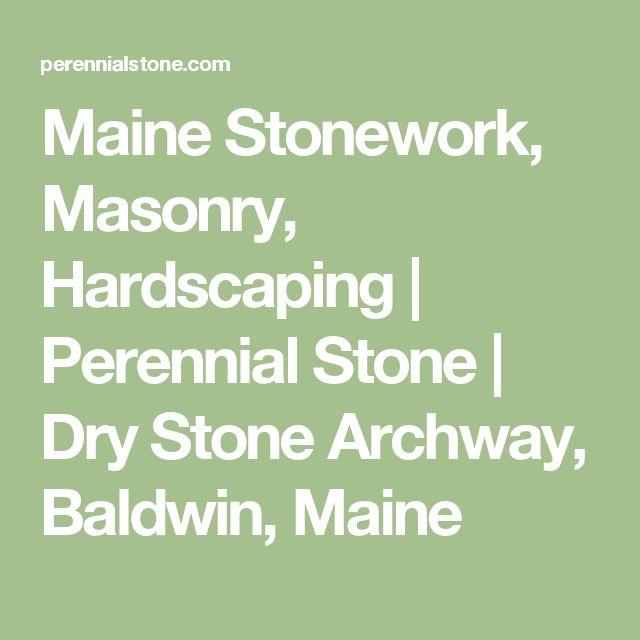 Maine Stonework, Masonry, Hardscaping | Perennial Stone | Dry Stone Archway, Baldwin, Maine