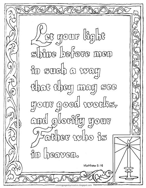 Coloring Pages for Kids by Mr. Adron: Printable Matthew 5:16, Let Your Light Shine Coloring Page. See more at my blog: http://coloringpagesbymradron.blogspot.com/