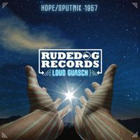 Loud Guasch - Hope (OUT NOW) by Rudedog Records on SoundCloud