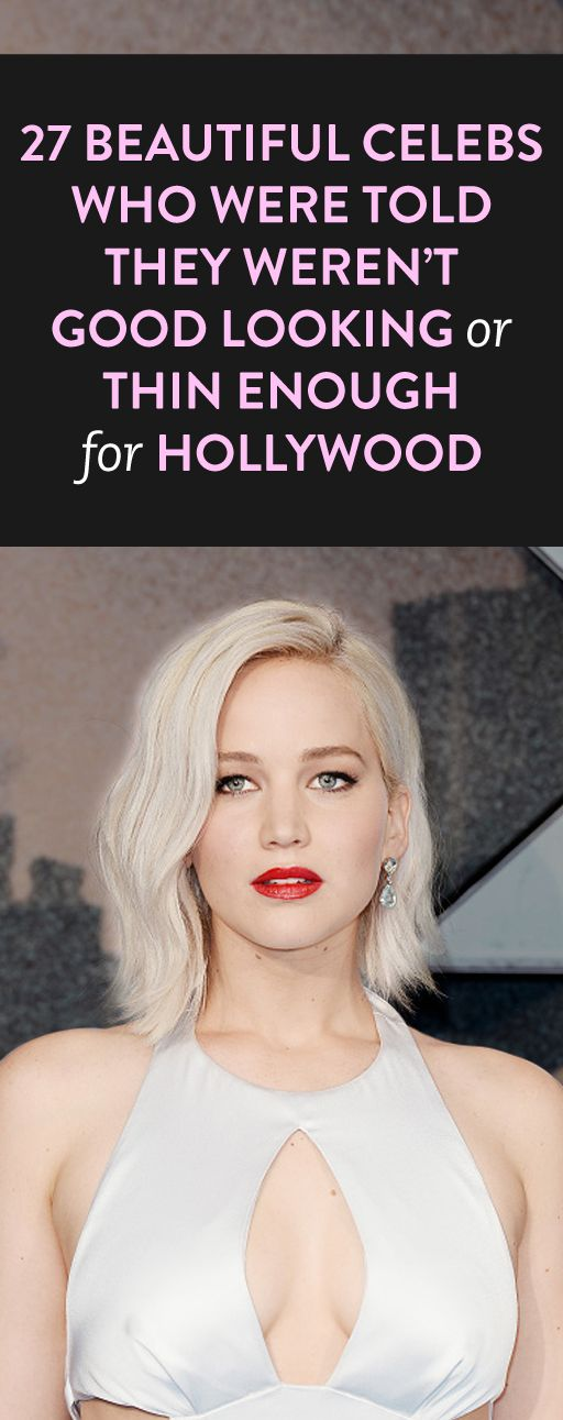 27 beautiful celebrities who were told they weren't good looking or thin enough for hollywood
