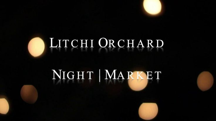 The Litchi Orchard Night Market