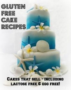 Gluten Free Cake Recipes: Cakes That Sell! | http://angelfoods.net/july-month-cake-business-ecourse-deal/