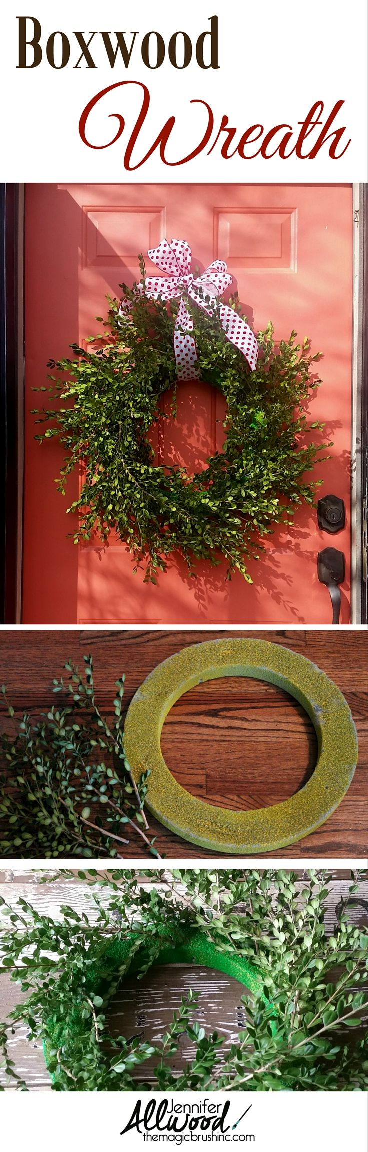 Make your own Christmas Boxwood Wreath using the bushes in your front yard! Here's how I did it, messed it up and worked it out. More Home Décor Tips from theMagicBrushinc.com