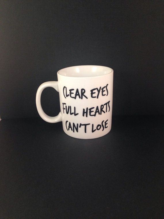 Friday Night Lights | Clear Eyes Full Hearts Can't Lose Quote Mug | Coffee | Handmade | Gift | TV Show | Friend | Football | High School