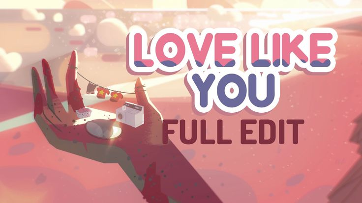 Steven Universe Ending Theme - Full Edit (August 2016) - Love Like You/S...