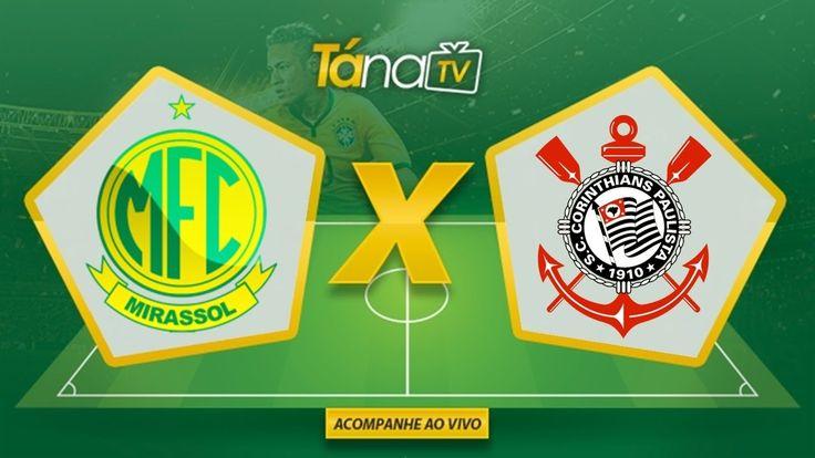 Assistir Mirassol x Corinthians AO VIVO EM HD Campeonato Paulista 25/02/...