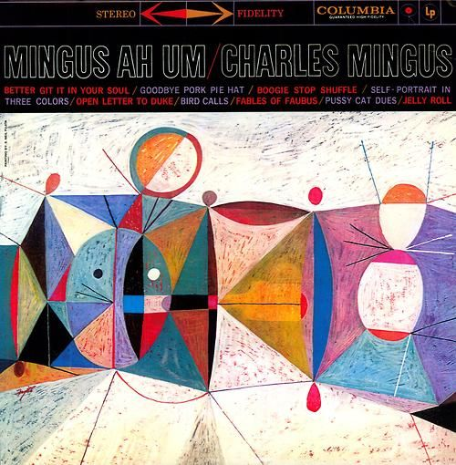Mingus Ah Um is a jazz album by Charles Mingus, recorded and released on Columbia Records in 1959. It was his first album recorded for Columbia. The cover features a painting by S. Neil Fujita.