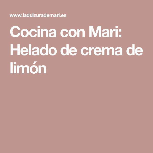 Cocina con Mari: Helado de crema de limón