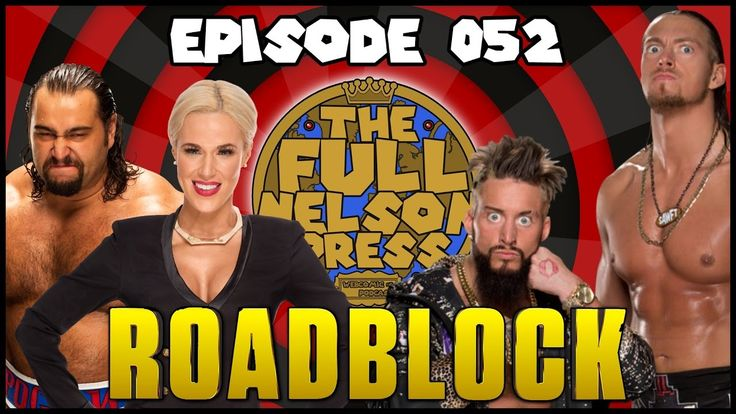 This week Brandon & Pete review #WWERoadblock 2016, discuss how #WWE Creative has handled Enzo & Big Cass, try to understand the 30 Minute Iron Woman Match, argue over JeriKO's future, and Neville returns! Find more at TheFullNelsonPress.com, & find us on YouTube!