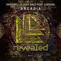 Hardwell & Joey Dale Feat. Luciana – Arcadia