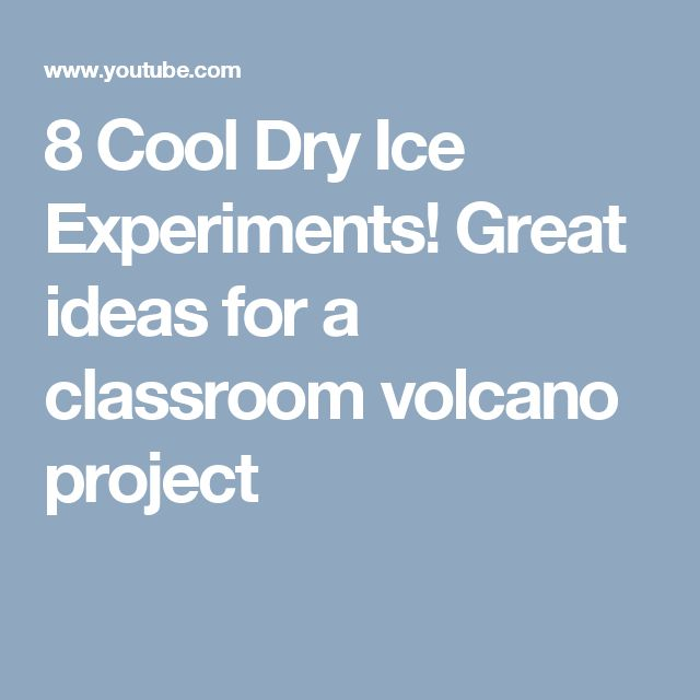 8 Cool Dry Ice Experiments! Great ideas for a classroom volcano project