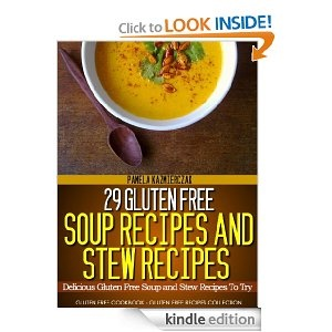 "Cookbook for my gluten-free friends: ""29 Gluten Free Soup Recipes and Stew Recipes"" - FREE today (10/22/12) for Kindle!"