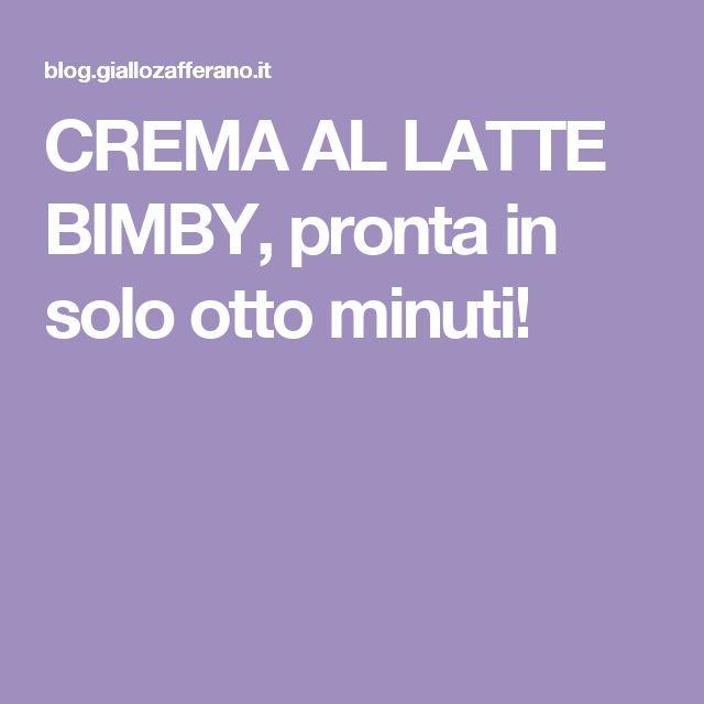 CREMA AL LATTE BIMBY, pronta in solo otto minuti!