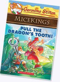 Geronimo Stilton Micekings #3: Pull the Dragon's Tooth by Geronimo Stilton  http://www.scholastic.ca/geronimostilton/books-miceking.htm