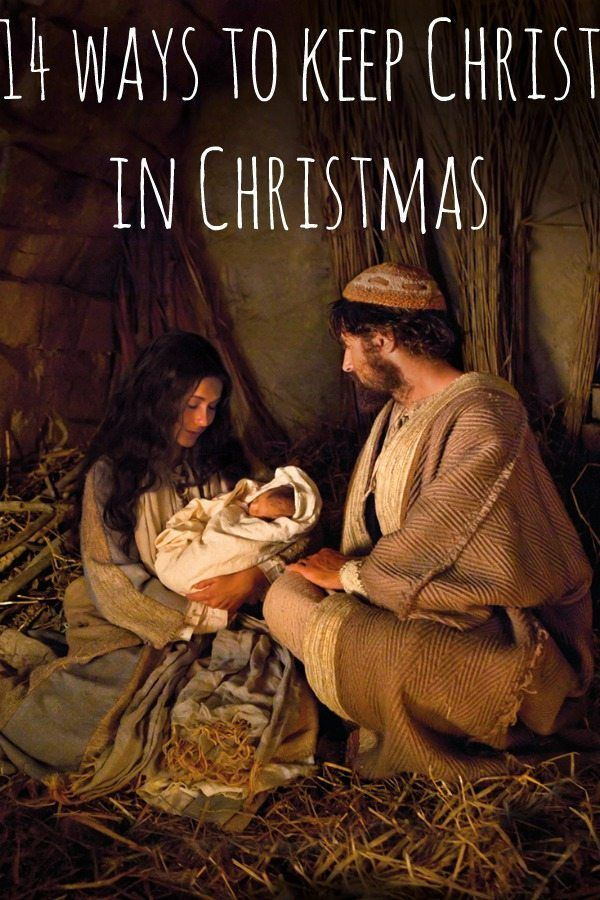 14 Ways to Keep Christ in Christmas this holiday season - these are great ideas for the family and children.