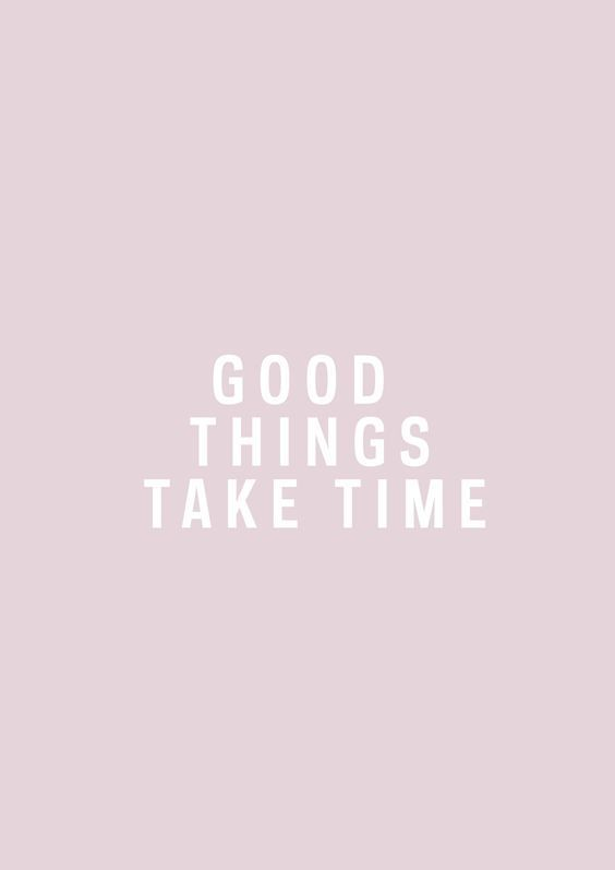 GIRLBOSS MOOD: Good things take time