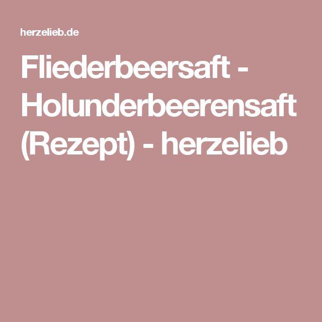 Fliederbeersaft - Holunderbeerensaft (Rezept) - herzelieb