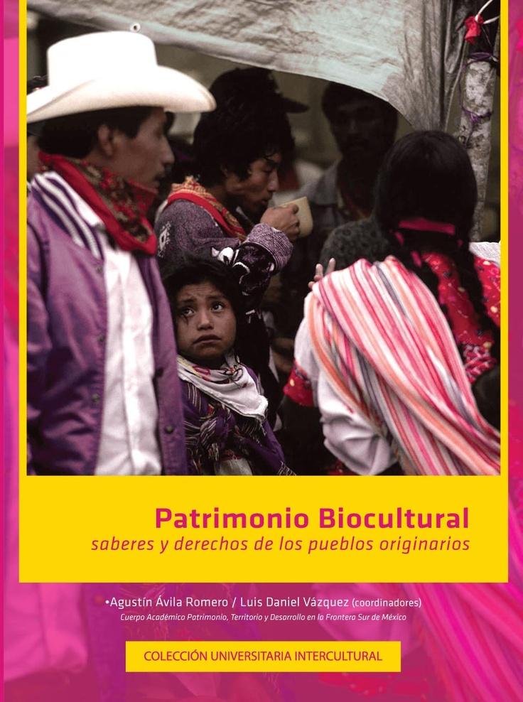 Patrimonio biocultural, saberes y derechos de los pueblos originarios. #PueblosOriginarios #DiversidadCultural #BuenVivir #Interculturalidad #DesarrolloAlternativo #Descolonizacion #Feminismo #AmericaLatina #Mexico.