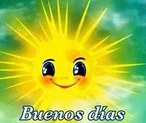 Buenas dias......life