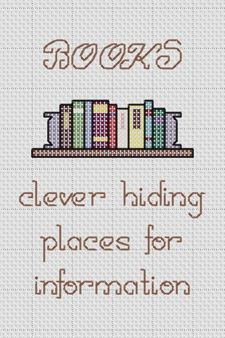 "Funny Cross Stitch Pattern ""BOOKS clever hiding places for information"". $4.00, via Etsy. Will you make this for me @Traci Puk Puk Puk Becka ?"