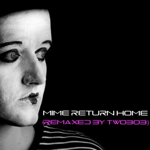 Mime Return Home (Remaxed by Twobob) by Stuffamebobs on SoundCloud