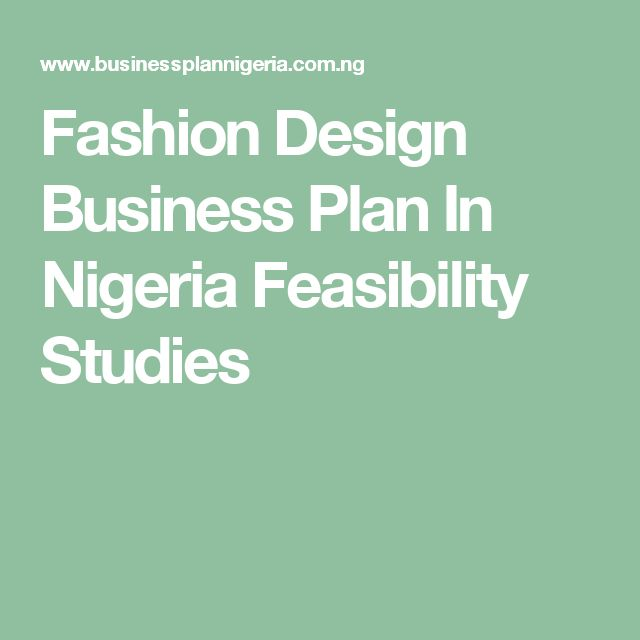 fashion business plan in nigeria Industry and chinese fashion industry, theories such as pestel analysis and   keywords: business idea, business start-up, business planning, fashion.