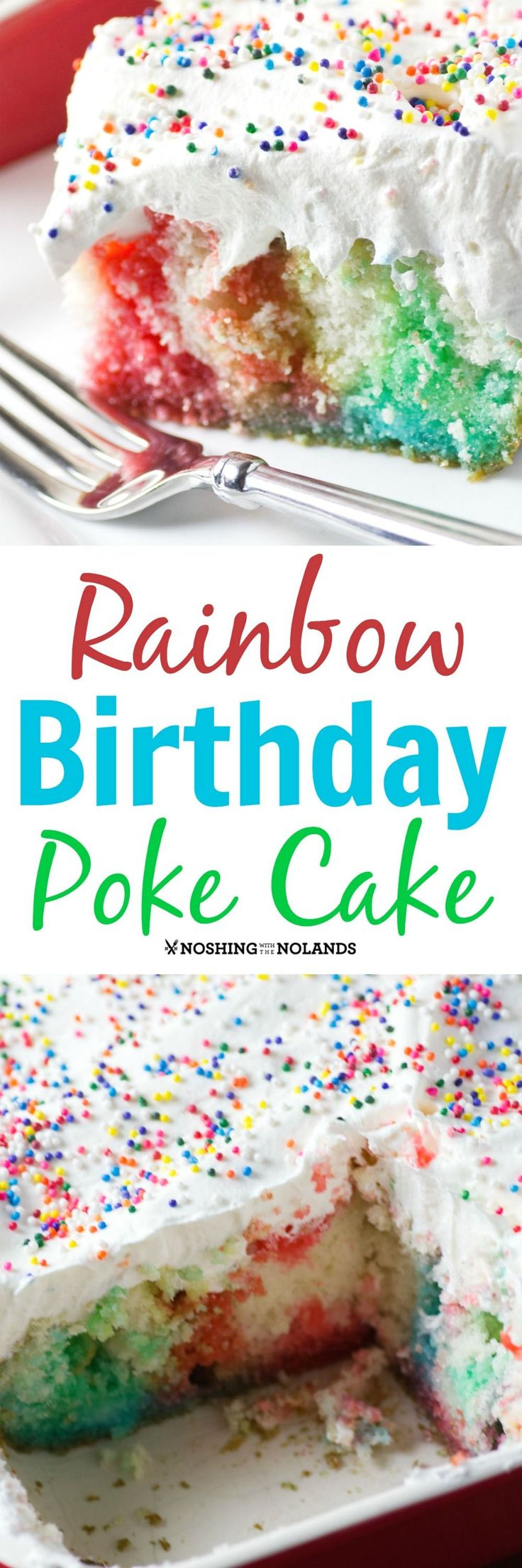 Rainbow Birthday Poke Cake by Noshing With The Nolands is a fun cake that young and old alike will love! Perfect for any occasion!