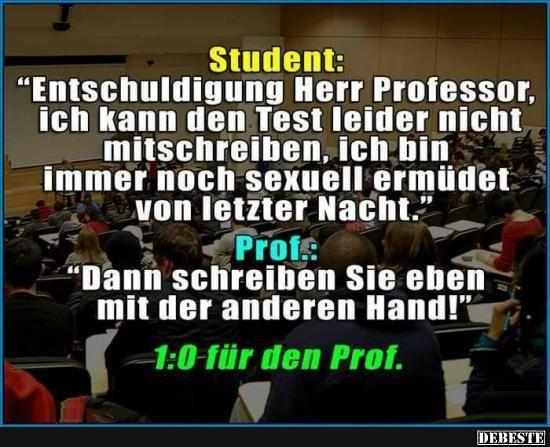 Student: 'Entschuldigung Herr Professor..'   Lustige Bilder, Sprüche, Witze, echt lustig