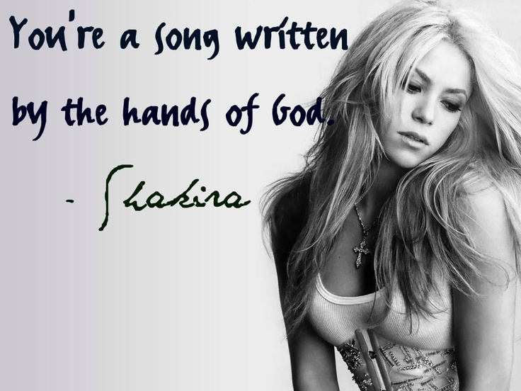 You're a song... #Shakira