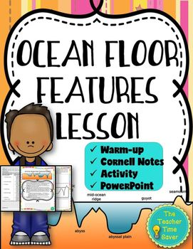 This product includes Cornell notes, an activity, a PowerPoint on the lesson, and a mini quiz PowerPoint on the ocean floor features. This lesson is part of my Earth's Waters Unit Bundle. Buy the bundle, save time and money. This product includes the following main ideas/vocabulary:* continental shelf* continental slope* mid-ocean ridge* divergent boundaries* trenches* convergent boundaries* abyssal plain* seamount* volcanic islandsCheck out these Earth's Waters Unit…