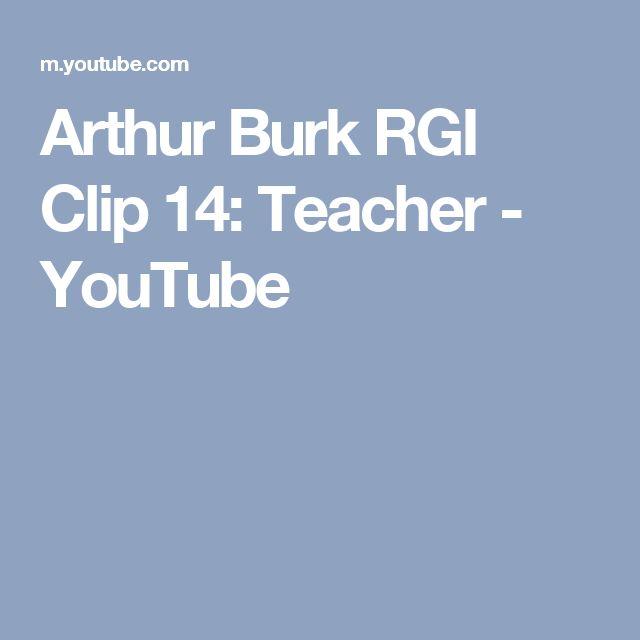 Arthur Burk RGI Clip 14: Teacher - YouTube