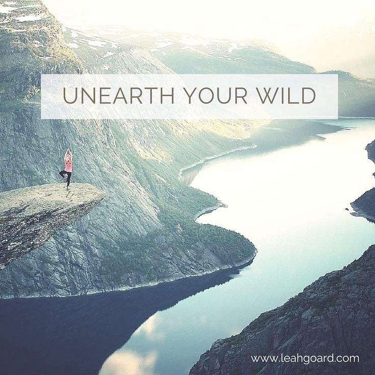 UNEARTH YOUR WILD.