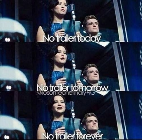 We need more than just a teaser! It's July, less than 4 months to get your stuff together Lionsgate! I NEED MY TRAILER!!!!!!!!!!!!!!!!!!!!!!!!!!!!!!!!!!!!!!!!!!!!!!!!!1