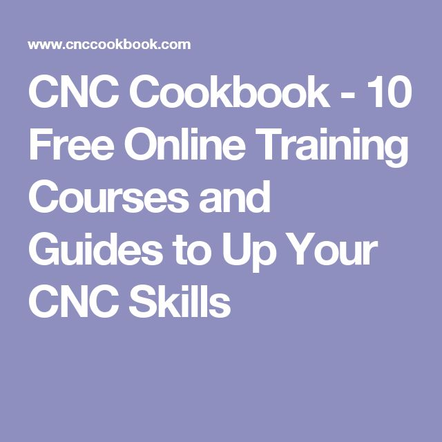 CNC Cookbook - 10 Free Online Training Courses and Guides to Up Your CNC Skills
