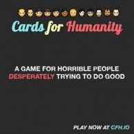 """Play """"Cards for Humanity"""" online ---- I've heard a lot about this game and several people have told me I should play it, so I might just do that sometime!"""