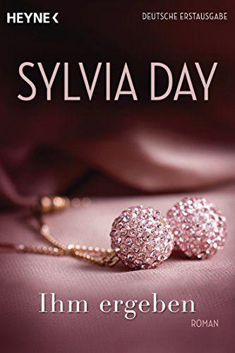 Ihm ergeben: Roman von Sylvia Day http://www.amazon.de/dp/3453545699/ref=cm_sw_r_pi_dp_SFCSwb1W1XHHW