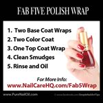 Fab 5 Polish Wrap -Prevent Polish Chipping - A technique created to stop polish from chipping and increase manicure wear to 7 - 10 days